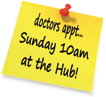 doctors appointment... Sunday 10am at the hub!