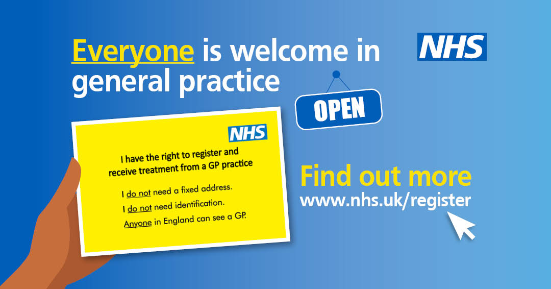 Everyone is welcome in general practice. I have the right to register and receive treatment from a gp practice. I do not need a fixed address. I do not need identification. Anyone in England can see a GP. Find out more www.nhs.uk/register