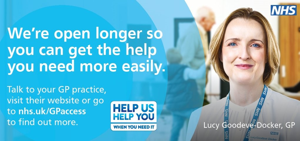 We are open longer so you can get help more easily. Talk to your GP practice, visit their website or go to nhs.uk/gpaccess to find out more